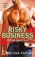 Risky Business (Bomb Squad, #1)