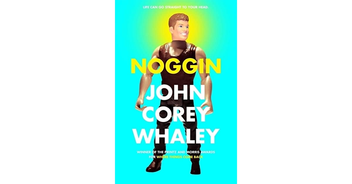 d626be996 Noggin by John Corey Whaley