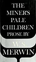 The Miner's Pale Children