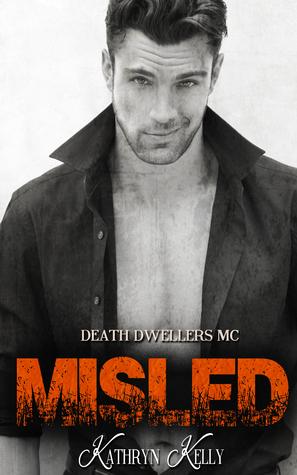 Misled (Death Dwellers MC, #1)