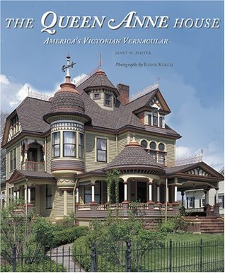 The Queen Anne House by Janet Foster