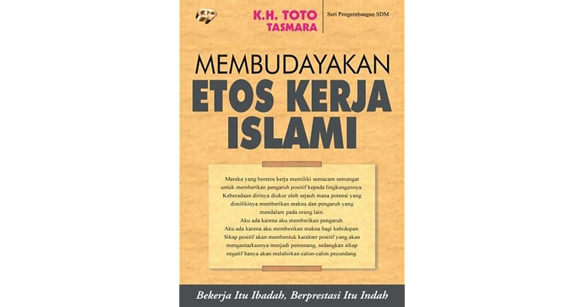 Membudayakan Etos Kerja Islami By Toto Tasmara