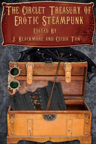 The Circlet Treasury of Erotic Steampunk by J. Blackmore