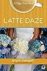 Latte Daze (Maya Davis, #2)