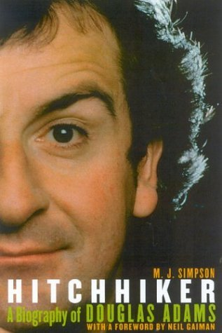 Hitchhiker: A Biography of Douglas Adams