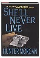 She'll Never Live (She'll Never..., Book 3)