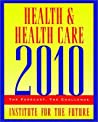 Health & Health Care 2010: The Forecast, the Challenge