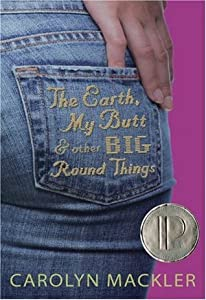 The Earth, My Butt, and Other Big Round Things (Virginia Shreves, #1)