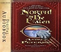 North! or Be Eaten (The Wingfeather Saga, #2)