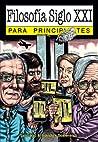 Filosofía Siglo XXI para Principiantes