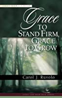 Grace to Stand Firm, Grace to Grow: Light from 1-2 Peter (Ruvolo, Carol J., Light for Your Path.)
