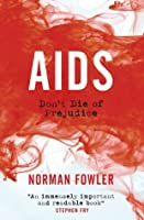AIDS: Don't Die of Prejudice