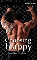 Choosing Happy (More Than Friends, #3)