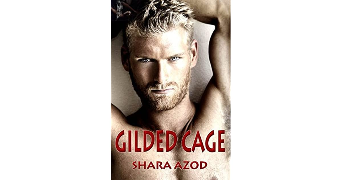 The Gilded Cage By Shara Azod