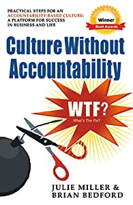 Culture Without Accountability-WTF? What's The Fix?