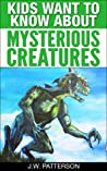 kids want to know about mysterious creatures