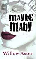 Maybe Maby