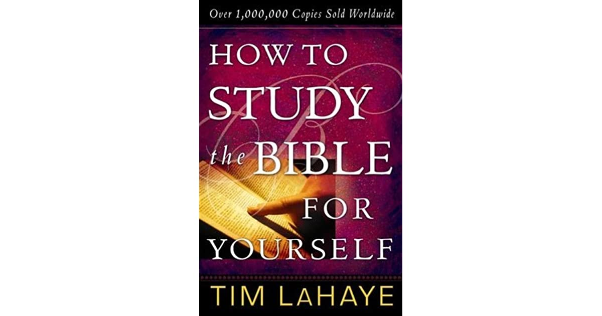 How to Study the Bible for Yourself by Tim LaHaye