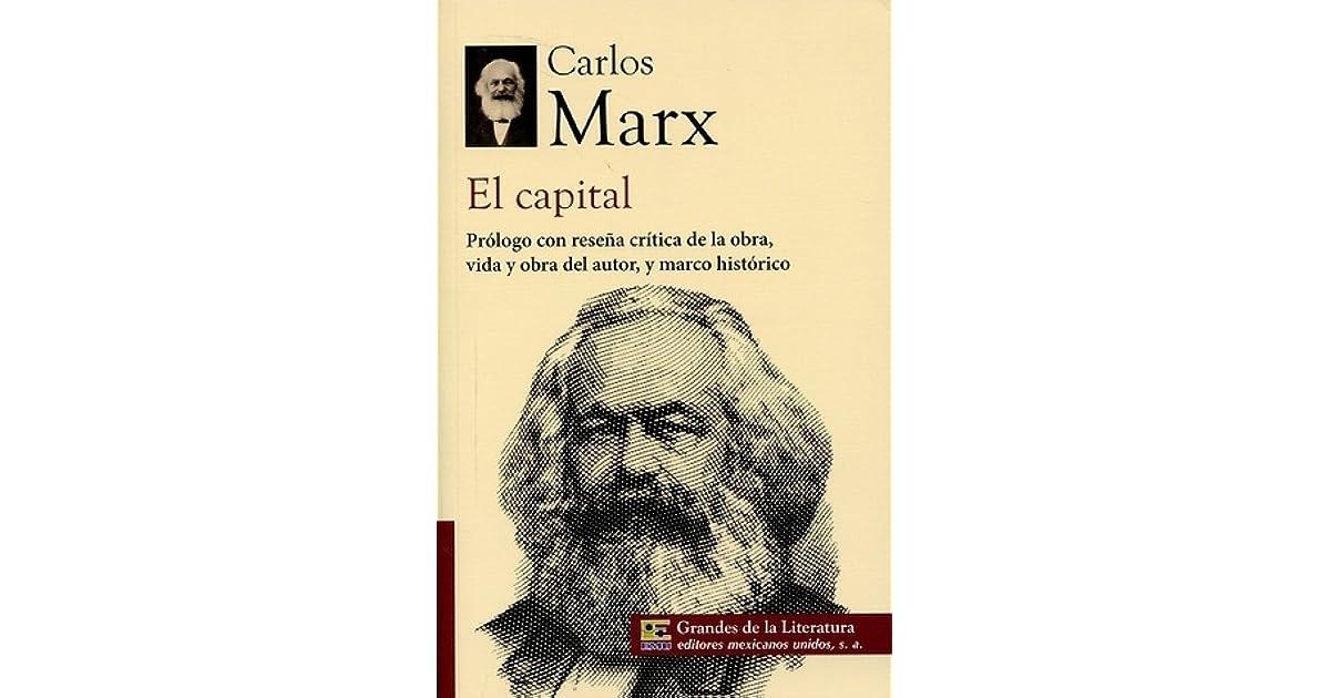 El capital, Obra resumida. Prólogo con reseña crítica de la obra ...