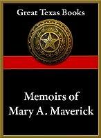 Memoirs of Mary A. Maverick (Great Texas Books)