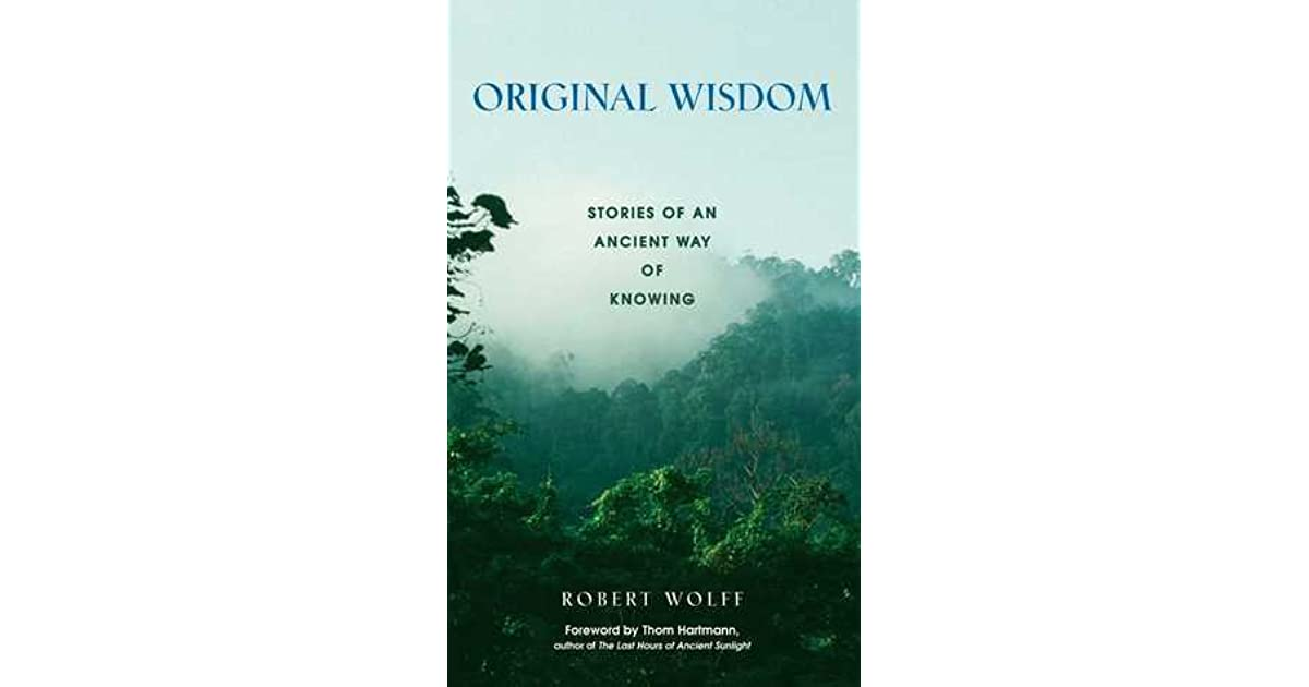 original wisdom stories of an ancient way of knowing pdf
