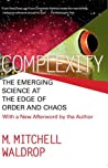 Complexity: The Emerging Science at the Edge of Order and Chaos