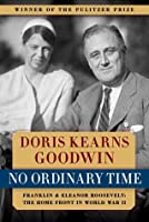 No Ordinary Time: Franklin  Eleanor Roosevelt: The Home Front in World War II