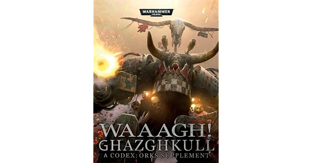 Waaagh ghazghkull a codex orks supplement by games workshop ghazghkull a codex orks supplement by games workshop fandeluxe Gallery
