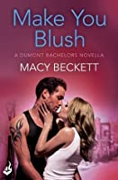 Make You Blush (Dumont Bachelors, #0.5)