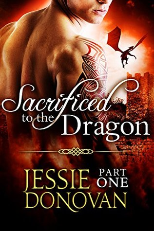 Sacrificed to the Dragon: Part 1 (Stonefire Dragons, #1 part 1 of 4)