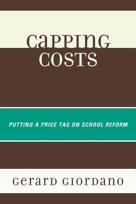 Capping Costs: Putting a Price Tag on School Reform