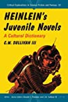 Heinlein's Juvenile Novels by C.W. Sullivan III