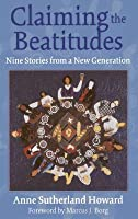Claiming the Beatitudes: Nine Stories from a New Generation