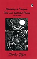 Speaking in Tongues: New and Selected Poems