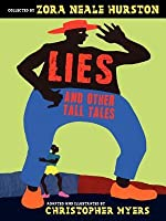 Lies And Other Tall Tales By Zora Neale Hurston