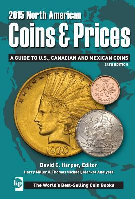 North American Coins & Prices: A Guide to U S , Canadian and
