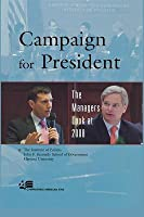 Campaign for President: The Managers Look at 2008
