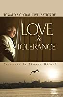 Toward Global Civilization Love Tolerance