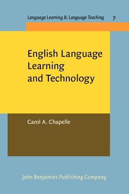 English Language Learning and Technology: Lectures on Applied Linguistics in the Age of Information and Communication Technology