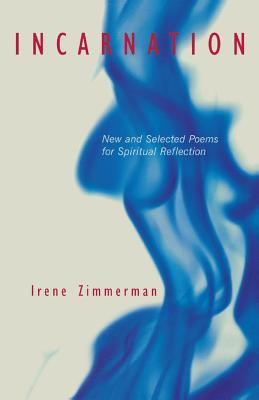 Incarnation: New and Selected Poems for Spiritual Reflection