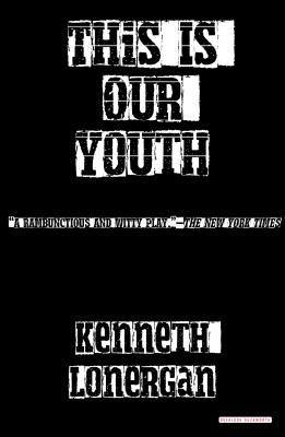 This Is Our Youth Kenneth Lonergan Download