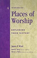 Places of Worship: Exploring Their History