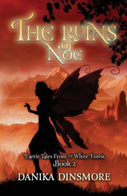 The Ruins of Noe (Faerie Tales from the White Forest, #2)