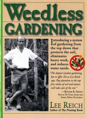 Weedless Gardening by Lee Reich