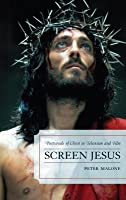 Screen Jesus: Portrayals of Christ in Television and Film