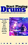 Start Playing Drums: A New Method Book Designed for Adults