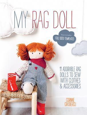 My Rag Doll  11 Dolls with Clothes and Accessories to Sew by Corinne Crasbercu UserUpload.Net