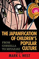 The Japanification of Children's Popular Culture