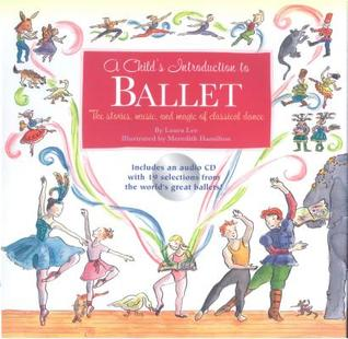 A Child's Introduction to Ballet by Laura Lee
