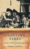 Choosing Sides: Loyalists in Revolutionary America